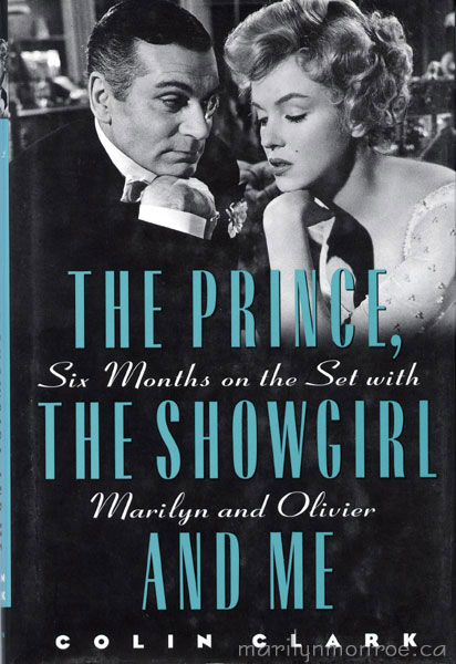 The Prince the Showgirl and Me by Colin Clark